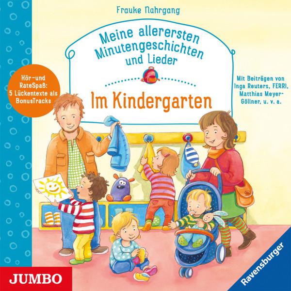 Im Kindergarten - Meine allerersten Minutengeschichten und Lieder