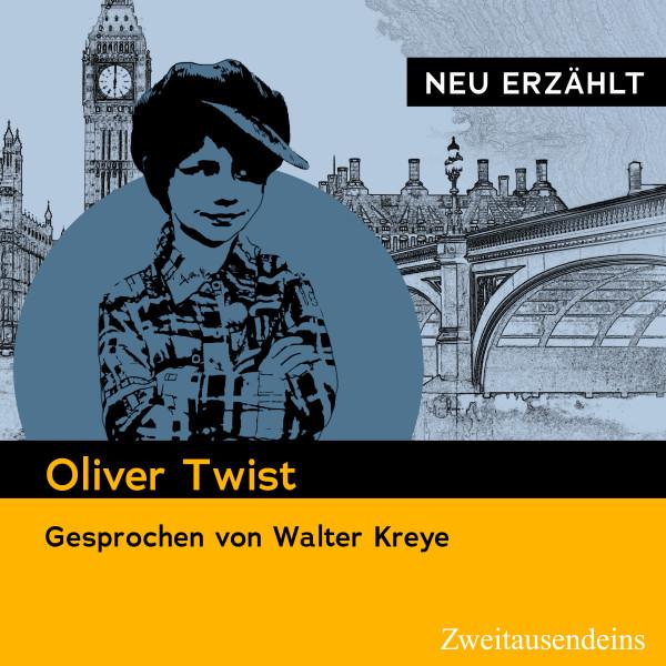 Oliver Twist - neu erzählt - Gesprochen von Walter Kreye