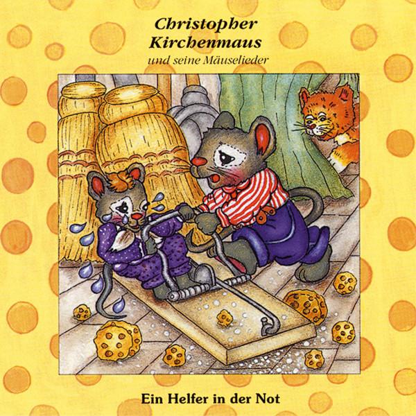 Ein Helfer in der Not (Christopher Kirchenmaus und seine Mäuselieder 15) - Kinder-Hörspiel