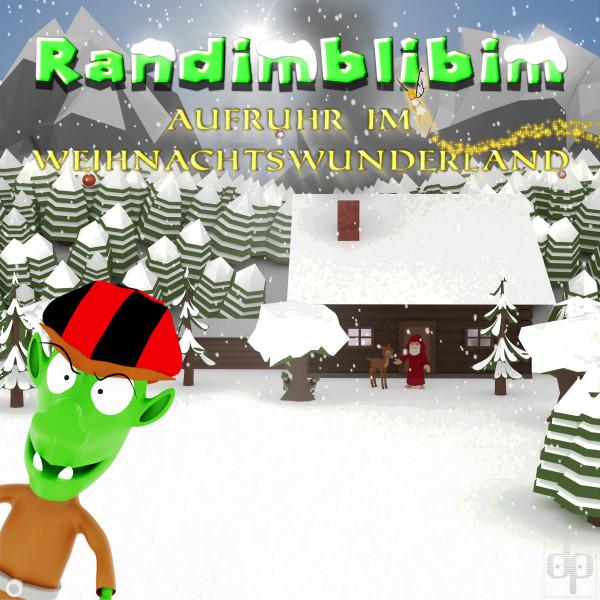 Randimblibim - Aufruhr im Weihnachtswunderland