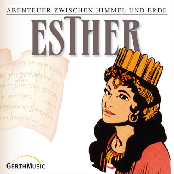 Esther (Abenteuer zwischen Himmel und Erde 17) - Hörspiel