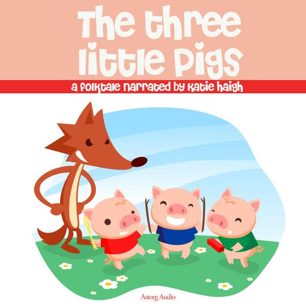 The Three Little Pigs, a fairytale