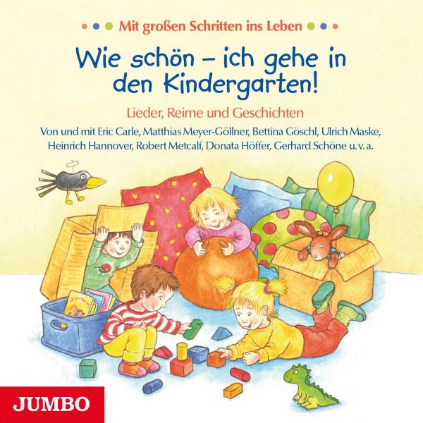 Wie schön - ich gehe in den Kindergarten! Lieder, Reime und Geschichten