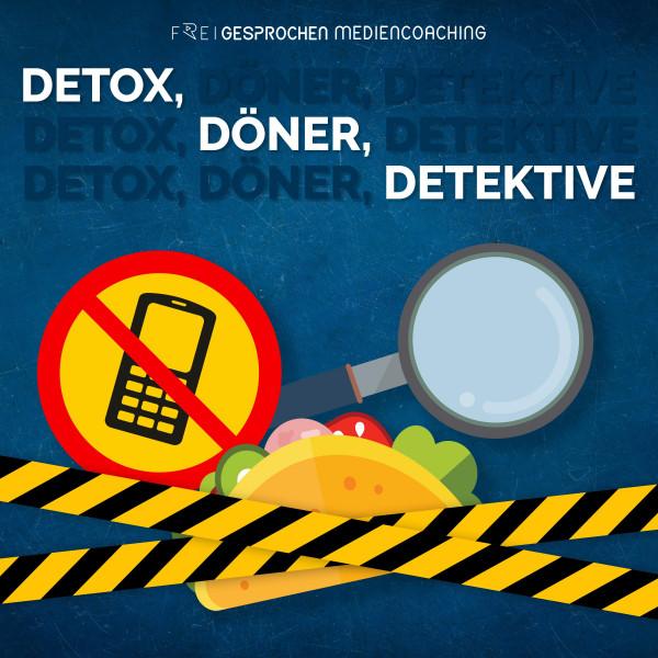 Detox, Döner, Detektive