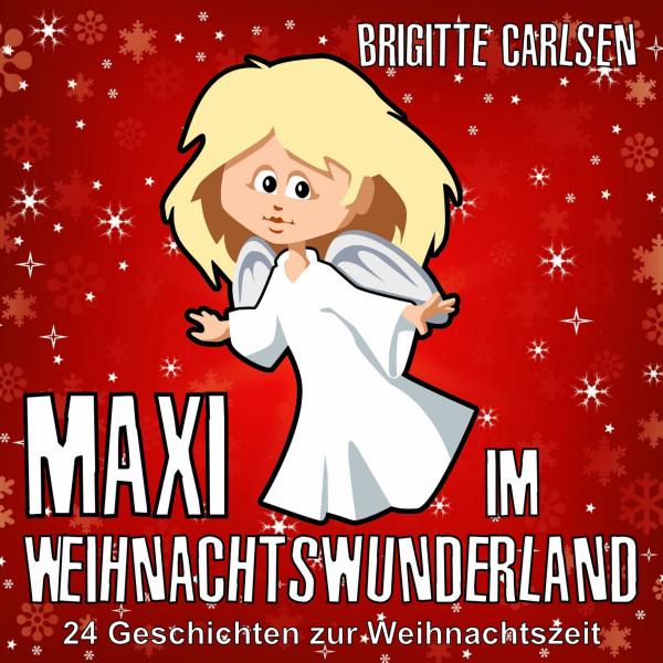 Maxi im Weihnachtswunderland - 24 Geschichten zur Weihnachtszeit