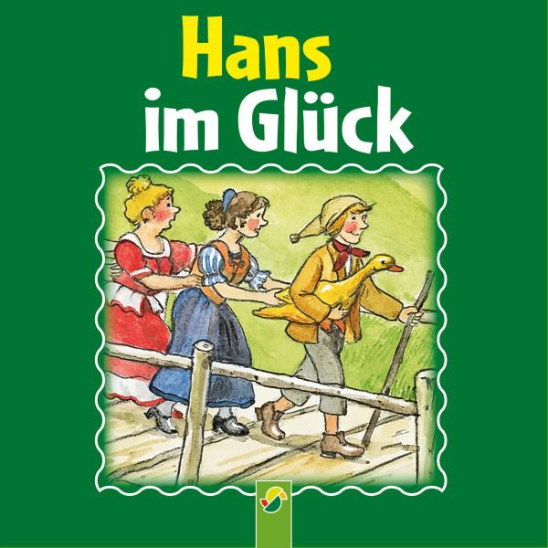 Hans im Glück - Ein Märchen der Brüder Grimm