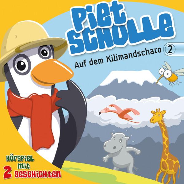 Auf dem Kilimandscharo (Piet Scholle 2) - Hörspiel mit 2 Geschichten