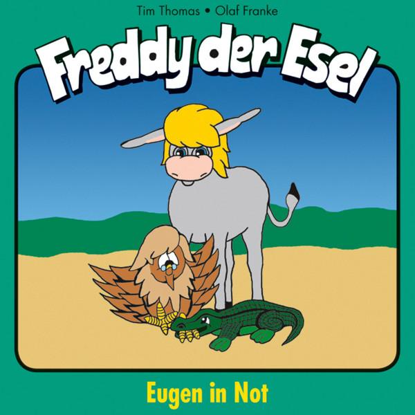 Eugen in Not (Freddy der Esel 14) - Ein musikalisches Hörspiel