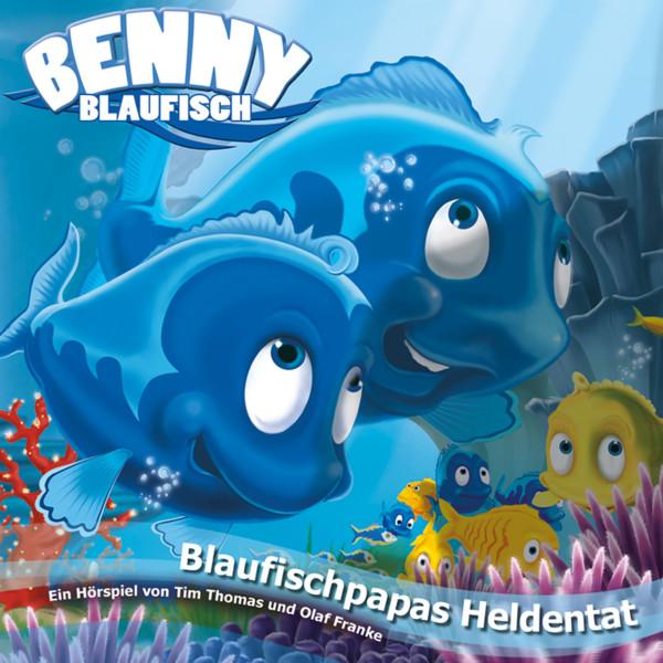 Blaufischpapas Heldentat (Benny Blaufisch 6) - Kinder-Hörspiel