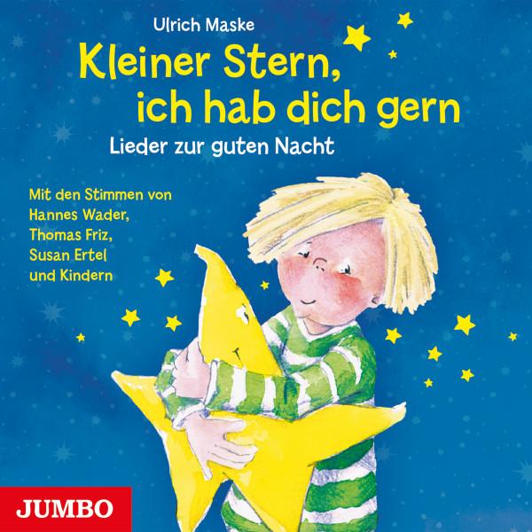 Kleiner Stern, ich hab dich gern - Lieder zur guten Nacht