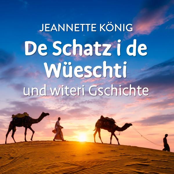 De Schatz i de Wüeschti und witeri Gschichte