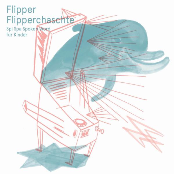 Flipper Flipperchaschte - Spi Spa Spoken Word für Kinder