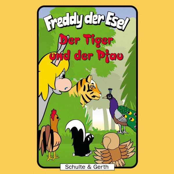 Der Tiger und der Pfau (Freddy der Esel 34) - Ein musikalisches Hörspiel