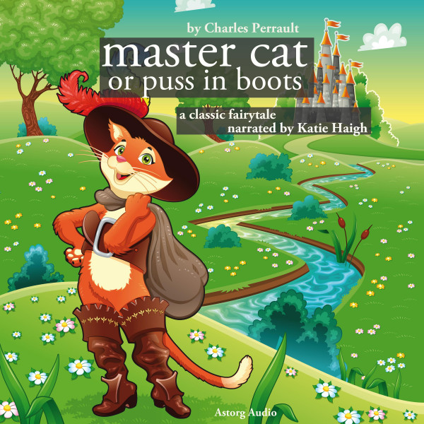 The Master Cat or Puss in Boots, a fairytale