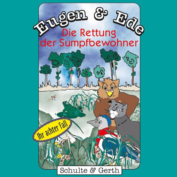 Die Rettung der Sumpfbewohner (Eugen & Ede - Ihr achter Fall) - Ein musikalisches Kinder-Hörspiel
