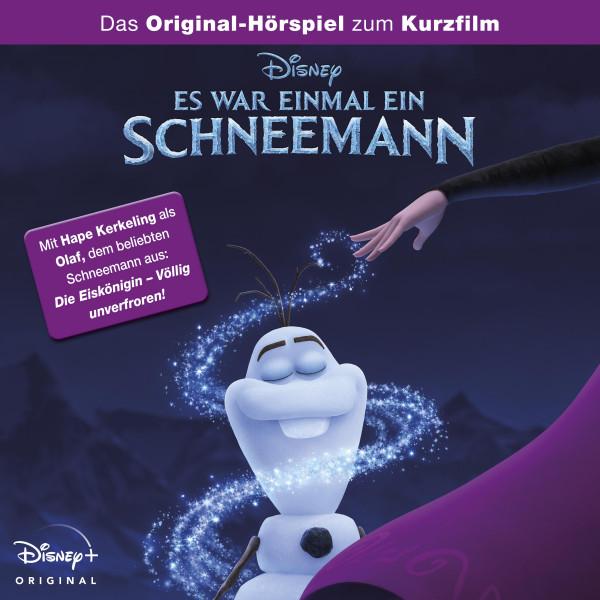 Die Eiskönigin Hörspiel - Es war einmal ein Schneemann (Das Original-Hörspiel zum Disney Kurzfilm)