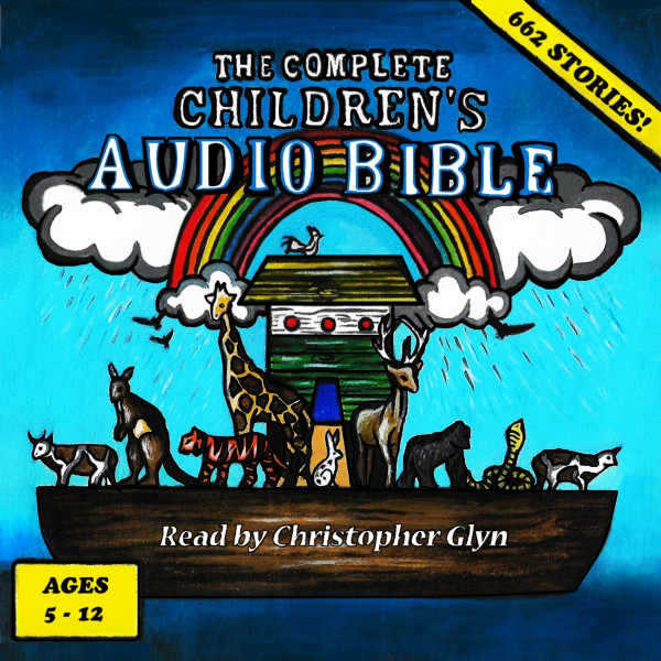 The Complete Children's Audio Bible - For Ages 6- 12