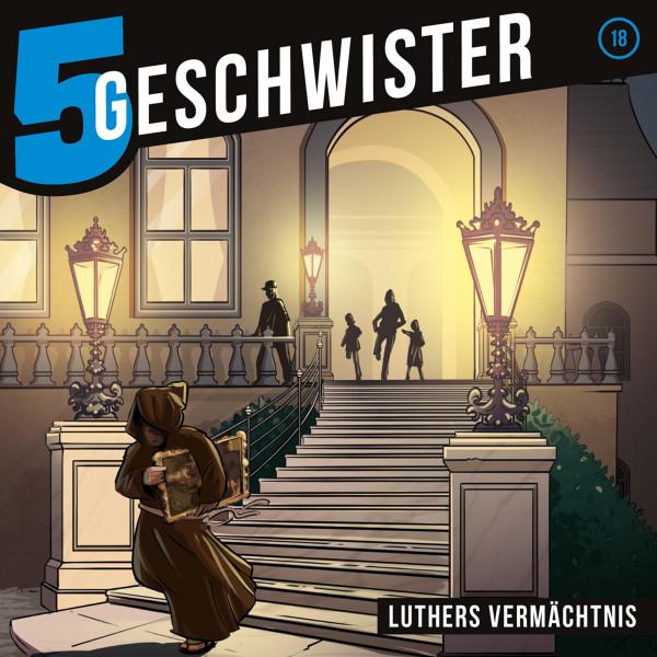 5 Geschwister - 18: Luthers Vermächtnis