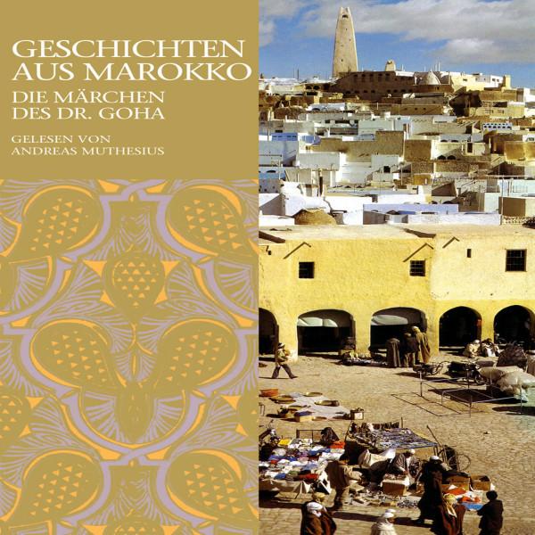 Klassiker der Literatur & Musik - Geschichten aus Marokko - Die Märchen des Dr. Goha |Marokkanische Volkmusik