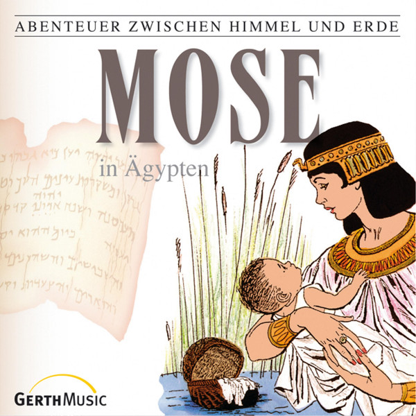 Mose in Ägypten (Abenteuer zwischen Himmel und Erde 5) - Hörspiel