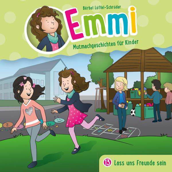 Emmi - Mutmachgeschichten für Kinder - 13: Lass uns Freunde sein