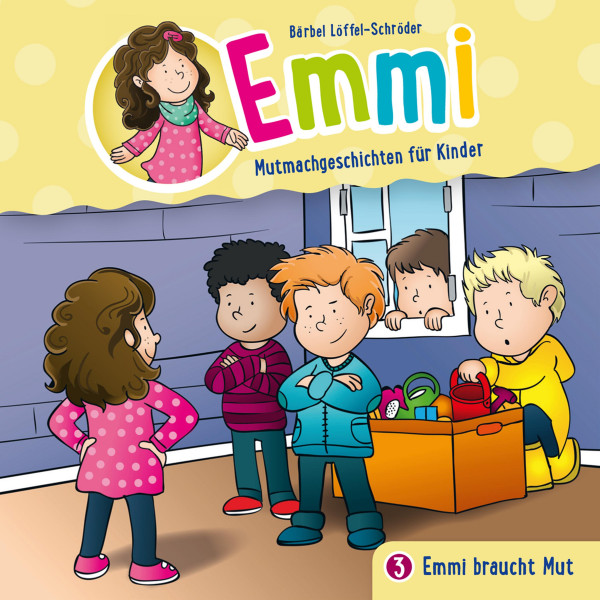Emmi - Mutmachgeschichten für Kinder - 03: Emmi braucht Mut