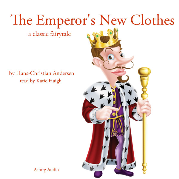 The emperor's new clothes, a classic fairytale