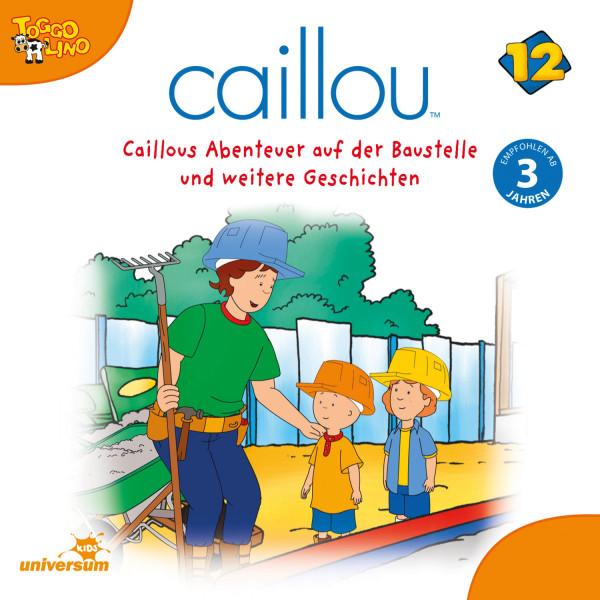 Caillou - Folgen 143-154: Caillous Abenteuer auf der Baustelle