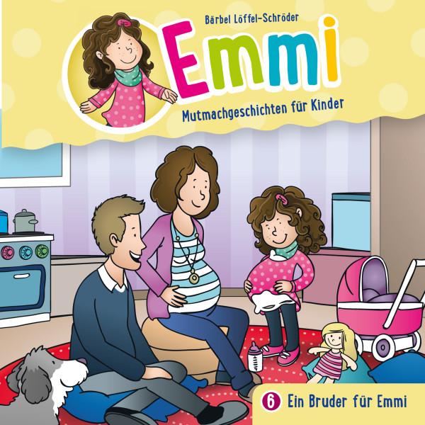 Emmi - Mutmachgeschichten für Kinder - 06: Ein Bruder für Emmi