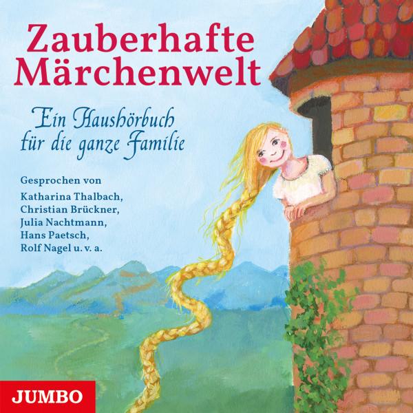 Zauberhafte Märchenwelt - Das Haushörbuch für die ganze Familie
