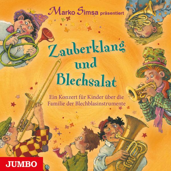 Zauberklang und Blechsalat - Ein Konzert für Kinder über die Familie der Blechblasinstrumente