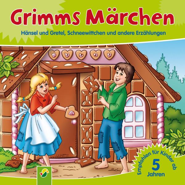 Grimms Märchen - Hänsel und Gretel, Schneewittchen und andere Erzählungen