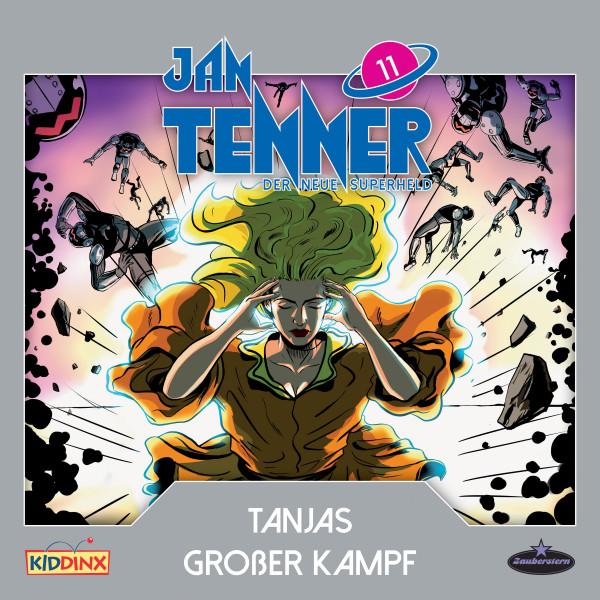 Jan Tenner - Der neue Superheld - Folge 11: Tanjas großer Kampf