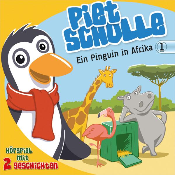 Ein Pinguin in Afrika (Piet Scholle 1) - Hörspiel mit 2 Geschichten
