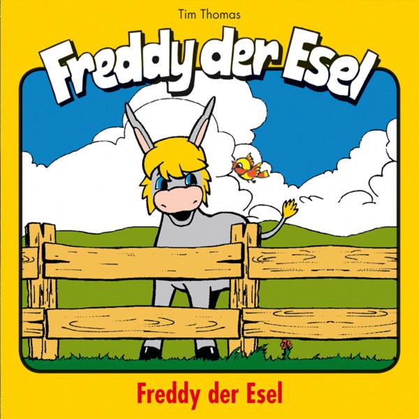 Freddy der Esel (1) - Ein musikalisches Hörspiel