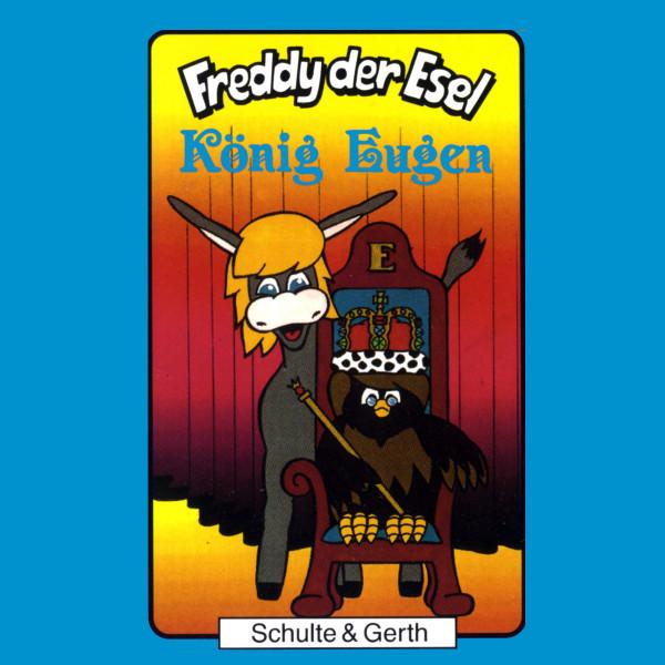 König Eugen (Freddy der Esel 17) - Ein musikalisches Hörspiel