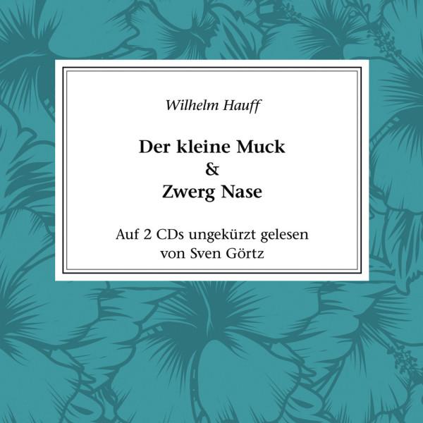 Klassiker der Literatur - Der kleine Muck & Zwerg Nase