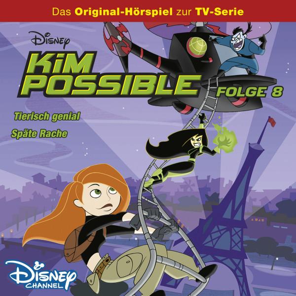 Kim Possible Hörspiel - Folge 8: Tierisch genial/Späte Rache (Disney TV-Serie)
