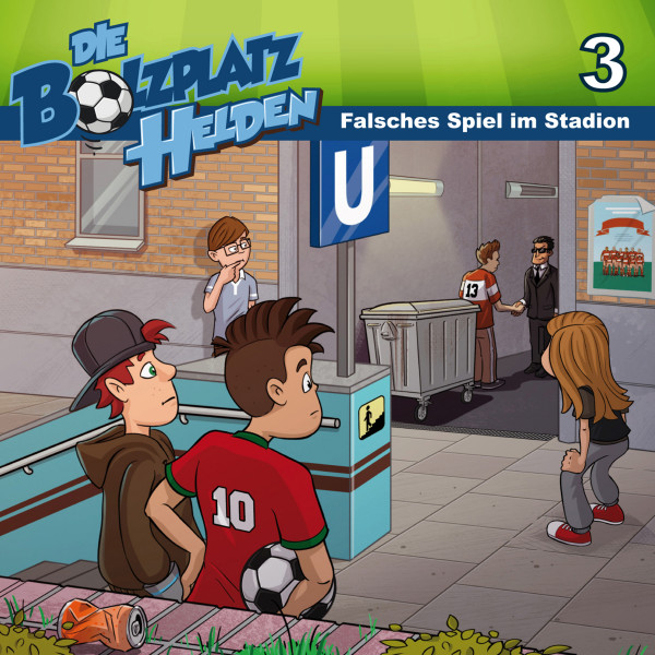 Die Bolzplatzhelden - 03: Falsches Spiel im Stadion