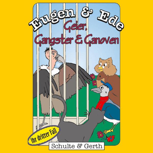 Geier, Gangster und Ganoven (Eugen & Ede - Ihr dritter Fall) - Ein musikalisches Kinder-Hörspiel