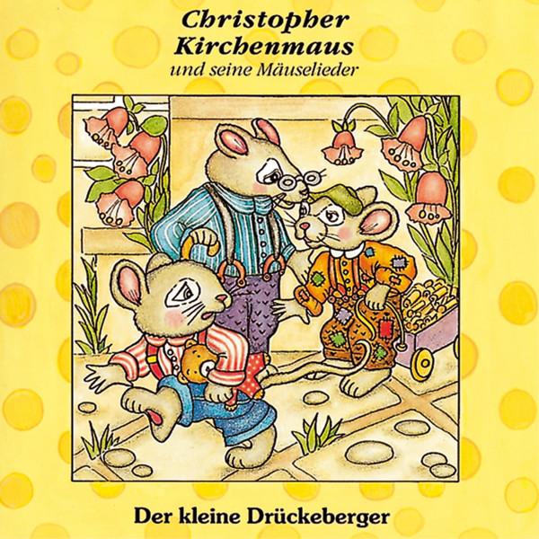 Christopher Kirchenmaus - 03: Der kleine Drückeberger