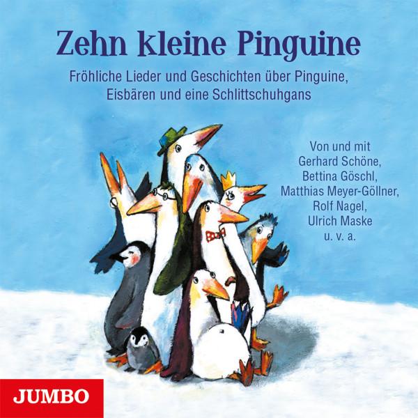 Zehn kleine Pinguine - Fröhliche Lieder und Geschichten über Pinguine, Eisbären und eine Schlittschuhgans