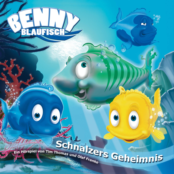 Schnalzers Geheimnis (Benny Blaufisch 5) - Kinder-Hörspiel