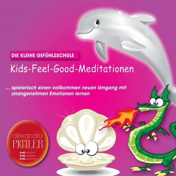 Kids-Feel-Good-Meditationen - Die kleine Gefühlsschule