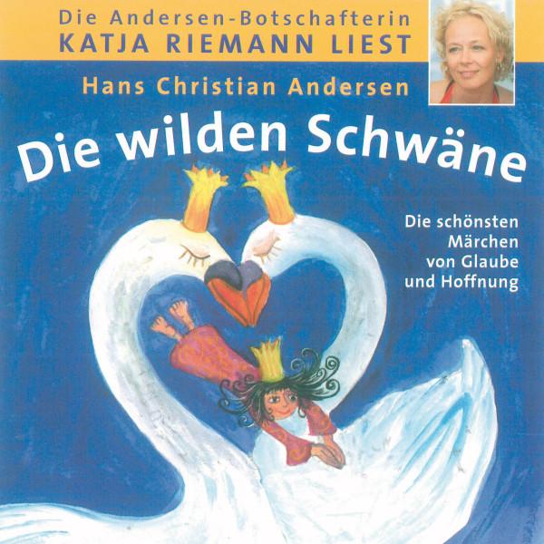 Die wilden Schwäne - Die schönsten Märchen von Glaube und Hoffnung