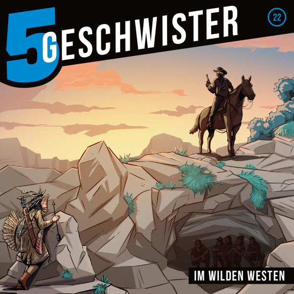 5 Geschwister - 22: Im Wilden Westen