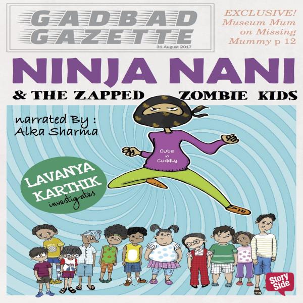 Ninja Nani & The Zapped Zombie Kids