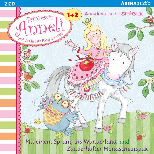 Mit einem Sprung ins Wunderland. Zauberhafter Mondscheinspuk - Prinzessin Anneli und das liebste Pony der Welt (1-2):