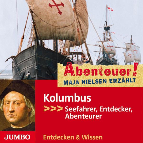 Abenteuer! Maja Nielsen erzählt. Kolumbus - Seefahrer, Entdecker, Abenteurer