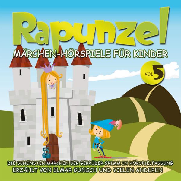 Märchen-Hörspiele für Kinder - Rapunzel - Märchen-Hörspiele für Kinder Vol. 5